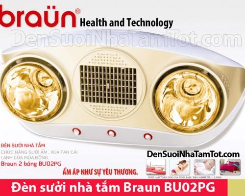 den suoi nha tam Braun BU02PG 2 bong vang co quat suoi